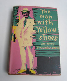 (7) ANTHONY HECKSTALL-SMITH 'THE MAN WITH YELLOW SHOES' 1957 FIRST EDITION