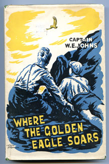 (2) CAPTAIN W.E.JOHNS  'WHERE THE GOLDEN EAGLE SOARS'  FIRST EDITION 1960