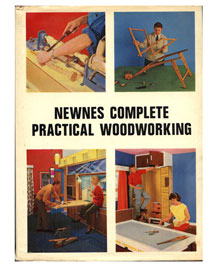 NEWNES 1966 COMPLETE PRACTICAL WOODWORKING BOOK
